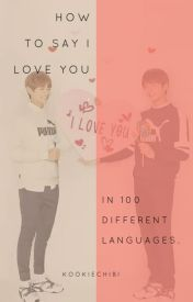 I love you in (over) 100 languages by KookieChibi