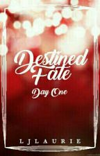 Destined Fate: Day One by LJLaurie