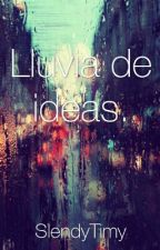 Lluvia de Ideas. by SlendyTimy