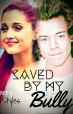 Saved By My Bully(A Harry Styles Fanfiction) COMPLETED by emilyclarke1