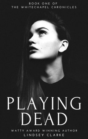 Playing Dead: Book One of The Whitechapel Chronicles **FEATURED** by LittleCinnamon