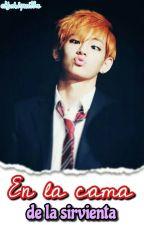 En La Cama De La Sirvienta Taehyung Y __ + 18 by elfchiquilla