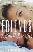 Friends With Defined Benefits by BrokenSoulQueen34