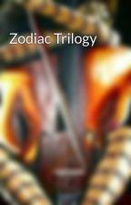 Zodiac Trilogy by ZodiacSouls
