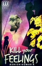 KILL your FEELINGS ✓ by WingsToThoughts