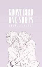 Ghost Bird One-Shots by ghostbird