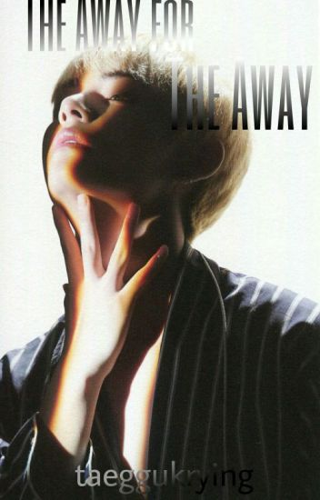 《The Away For The Away》|TaeKook
