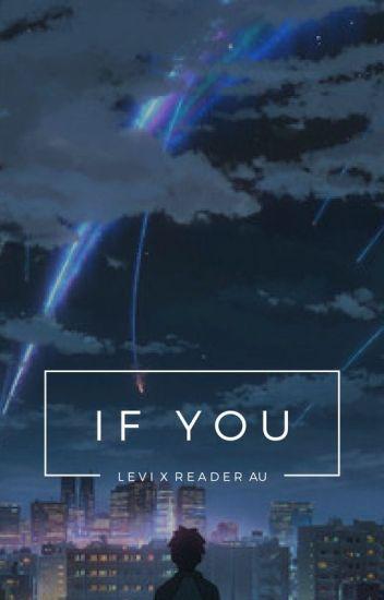 If You || LEVI X READER || Modern AU ||  (BOOK 1)