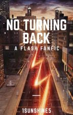 No Turning Back (The Flash) by 1Sunshine5