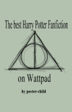 The Best Harry Potter Fanfictions by naginigirl7
