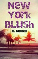 New York Blush (#Wattys2016) by sakshibagul