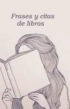 Frases y citas de libros. by goldenb4rbie