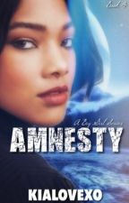 Amnesty | Book 4 by KiaLovexo