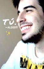 Tú. | aLexBY11 by magicalexby