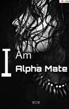 I Am Alpha Mate  by RaKiBa12