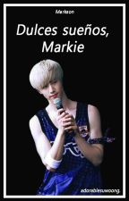 Dulces sueños, Markie. - Markson os. by ftSHINee