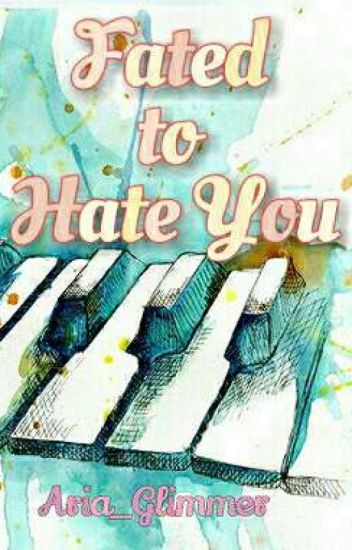 Fated to Hate You