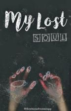 My Lost Soul by wheniwasdreamingg