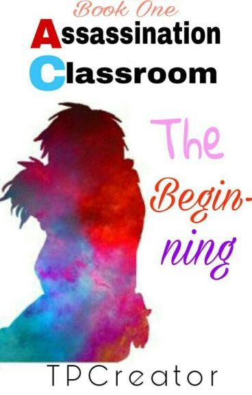 Assassination Classroom: The Beginning (Book One)