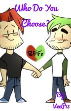 Who Do You Choose? by VeeP13