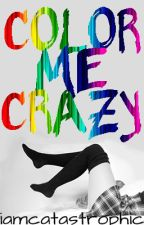 Color Me Crazy (frerard) by iamcatastrophic