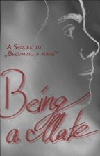 """Being a Mate ~ Sterek ~ A Sequel to """"Becoming a Mate"""" by ThinkABetterWorld"""