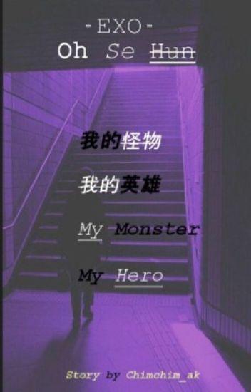 My Monster.My Hero; Oh Sehun/Exo