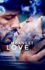Meanest Love  by mysteriousearth