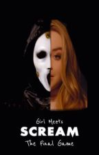 Girl Meets SCREAM : The Final Game by iamriarkletrash