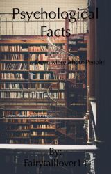 Psychological Facts!  by Fairytaillover14