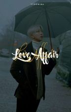 Love Affair [BTS Fanfiction] by yyoonina
