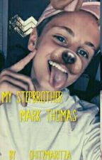My Stepbrother// Mark Thomas  by ohitzmaritza