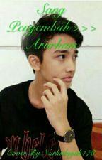 Sang Penyembuh>>>Ari Irham by Nurhidayah178