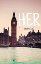 Her {A Sidemen Fan Fiction} by shanelle7210