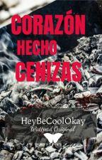 Corazón Hecho Cenizas (Lésbico) by HeyBeCoolOkay