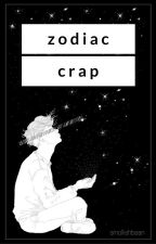 Zodiac Crap [DISCONTINUED] by smollishbean