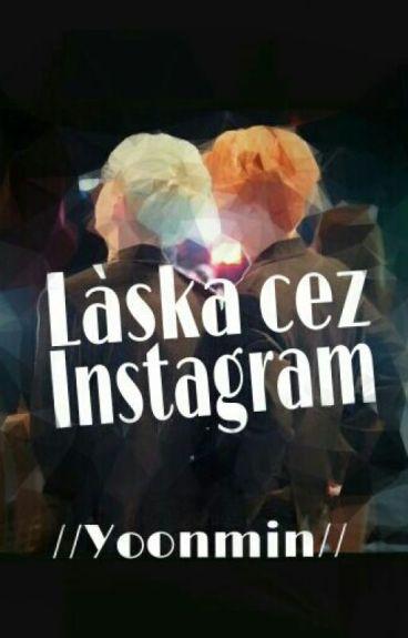 Láska cez Instagram //Yoonmin//