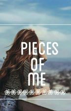 Pieces Of Me by unveilingsecrets