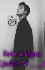Sólo Amigos (Justin & ____) ~ HOT~ by ShawtySwaag