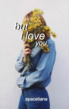 but i love you// jyler [ON HOLD] by spaceliana