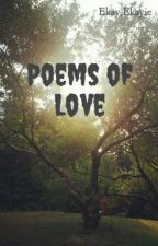 Poems of Love by Ekay_Ekayie