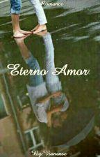 Eterno Amor by Vianense