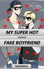 My Super Hot Straight Fake Boyfriend [WATTYS2016] by Absurd018