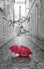 Amor Bajo La Lluvia by DianaOrval