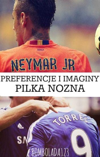 Piłka nożna - preferencje i imaginy.