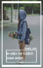 No hablo con Playboys | Shawn Mendes | by palmira_grier