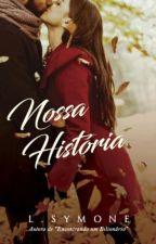 """Nossa História """"DEGUSTAÇÃO """" by LSymone"""