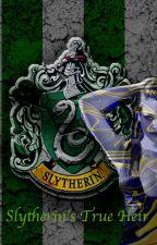 Slytherin's True Heir (Remember me 2) by AelitaNoble