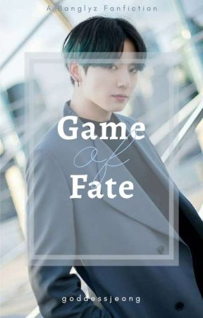 Game Of Fate ✿ Banglyz by GoddessJeong_