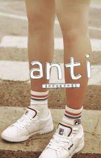 anti. by annyeongs